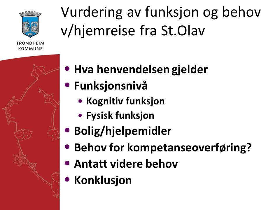 Vurdering av funksjon og behov v/hjemreise fra St.Olav