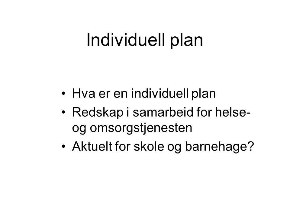 Individuell plan Hva er en individuell plan