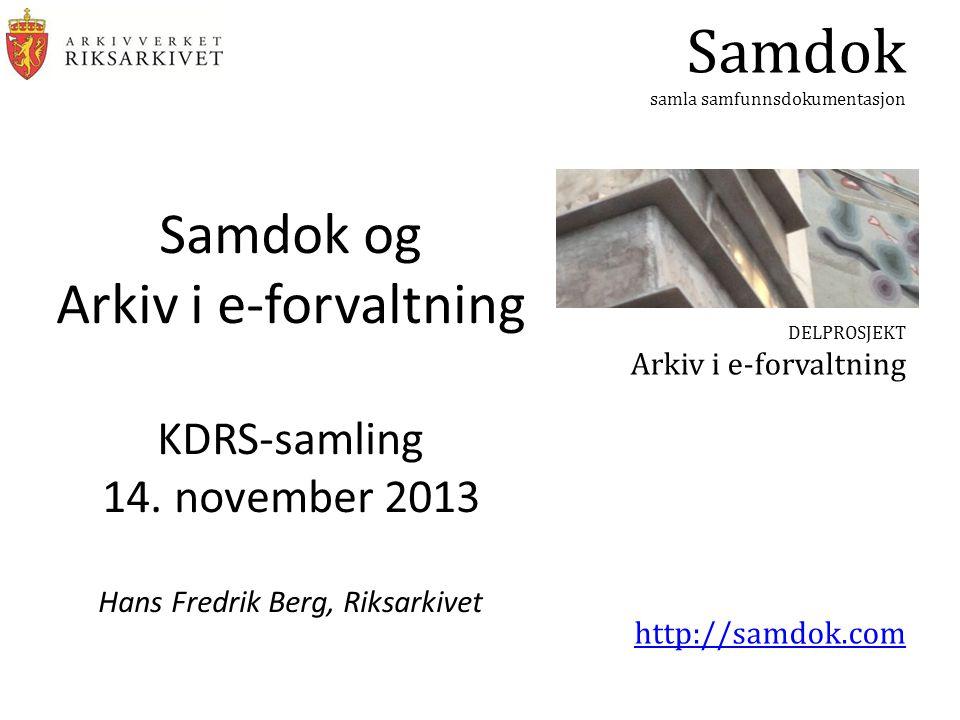 Samdok og Arkiv i e-forvaltning KDRS-samling 14
