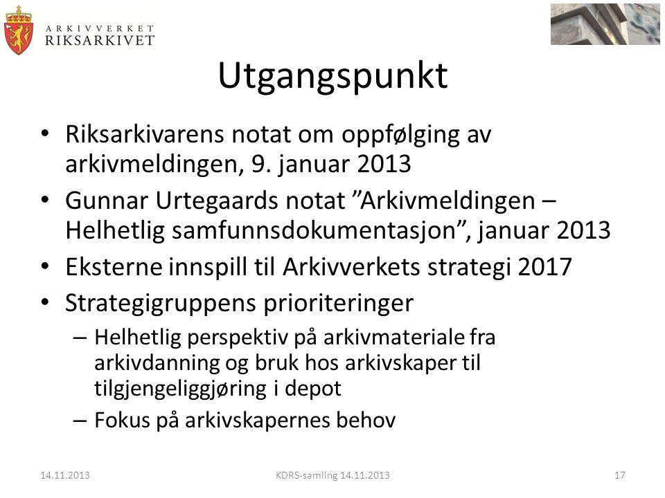 Utgangspunkt Riksarkivarens notat om oppfølging av arkivmeldingen, 9. januar 2013.