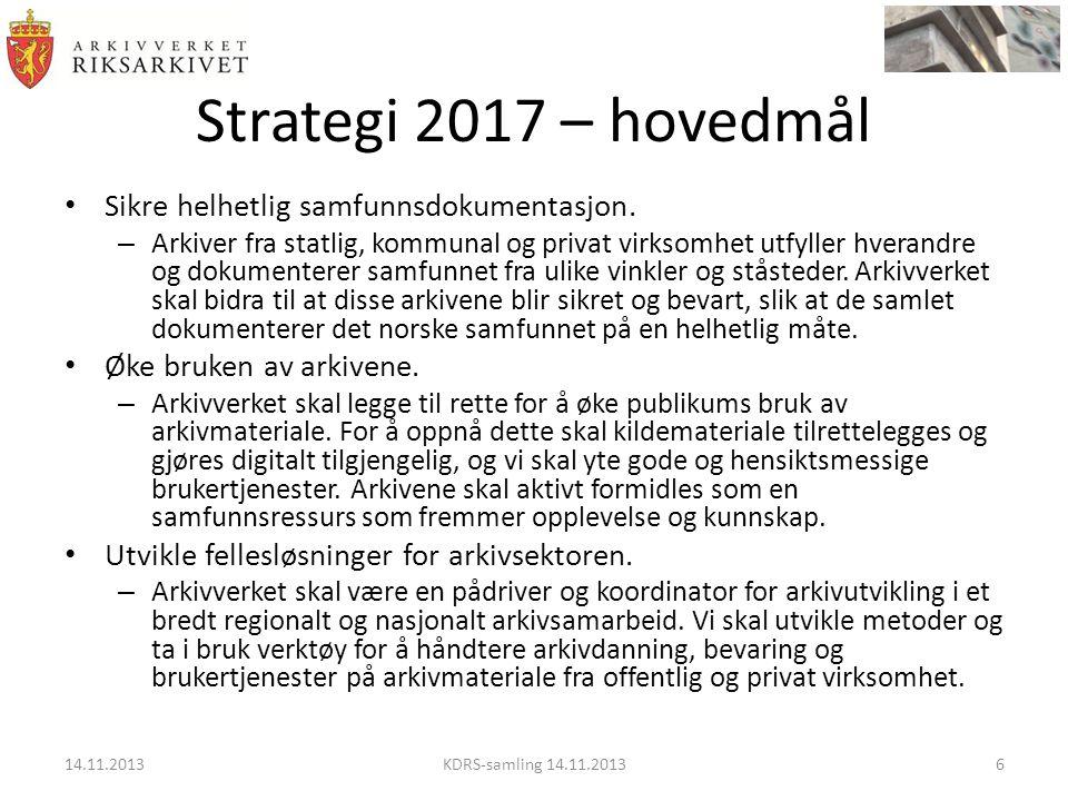 Strategi 2017 – hovedmål Sikre helhetlig samfunnsdokumentasjon.