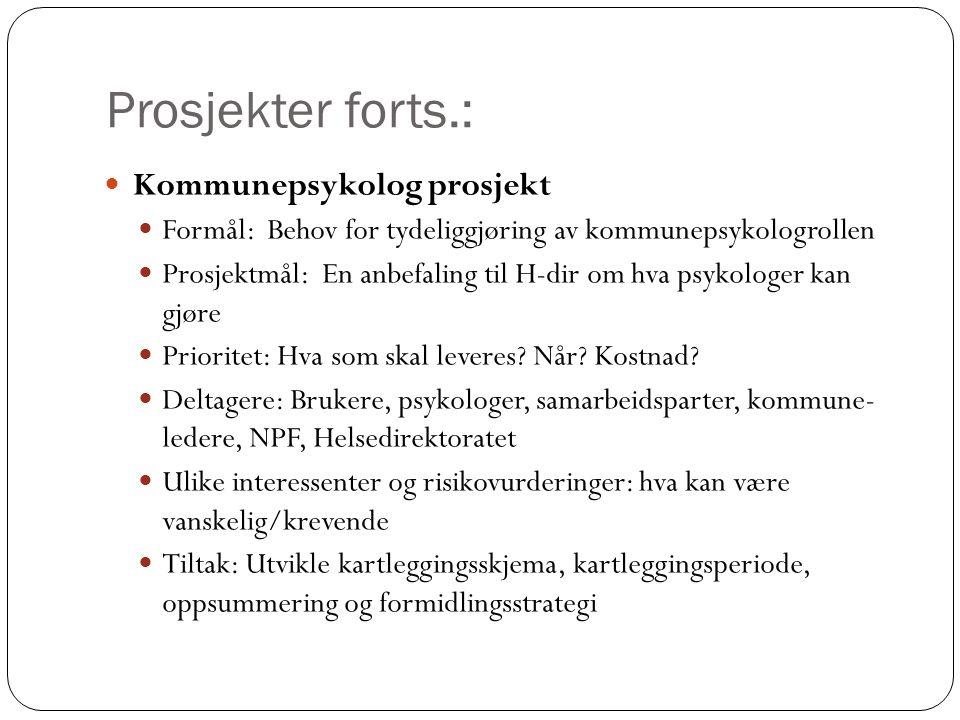 Prosjekter forts.: Kommunepsykolog prosjekt
