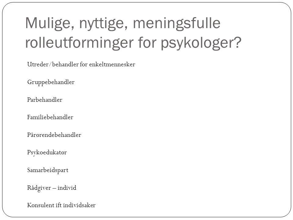 Mulige, nyttige, meningsfulle rolleutforminger for psykologer