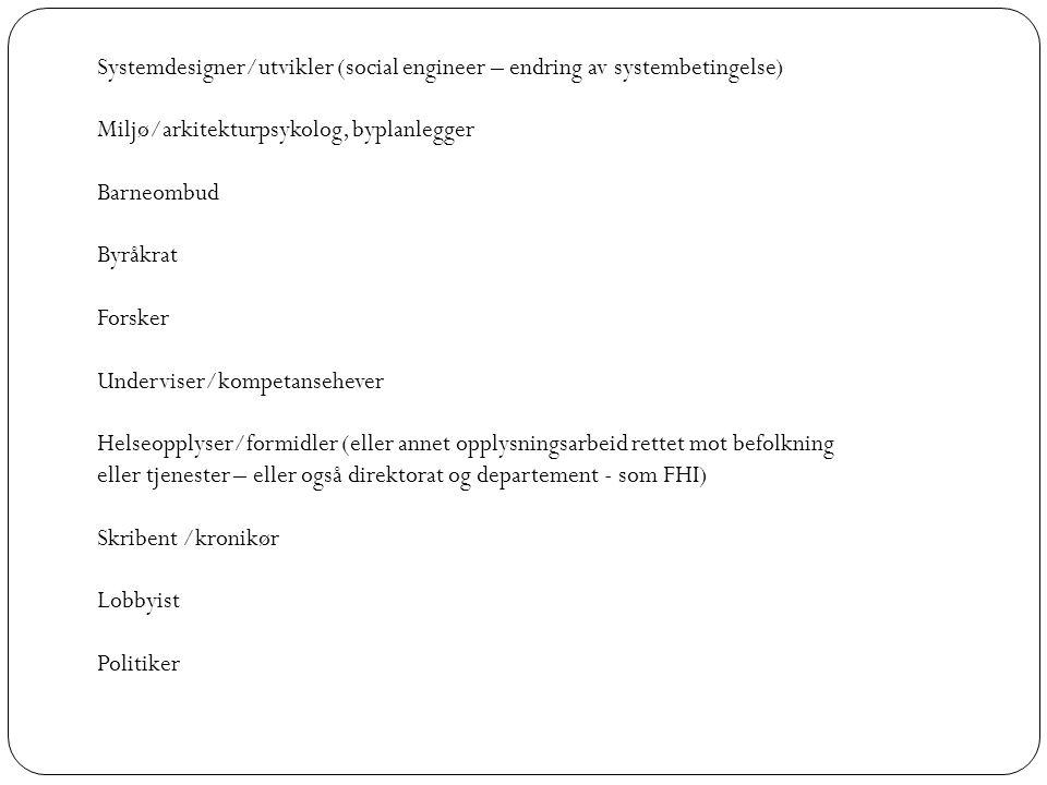 Systemdesigner/utvikler (social engineer – endring av systembetingelse)