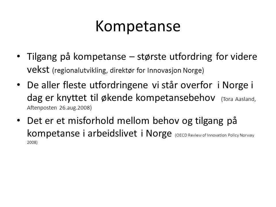 Kompetanse Tilgang på kompetanse – største utfordring for videre vekst (regionalutvikling, direktør for Innovasjon Norge)