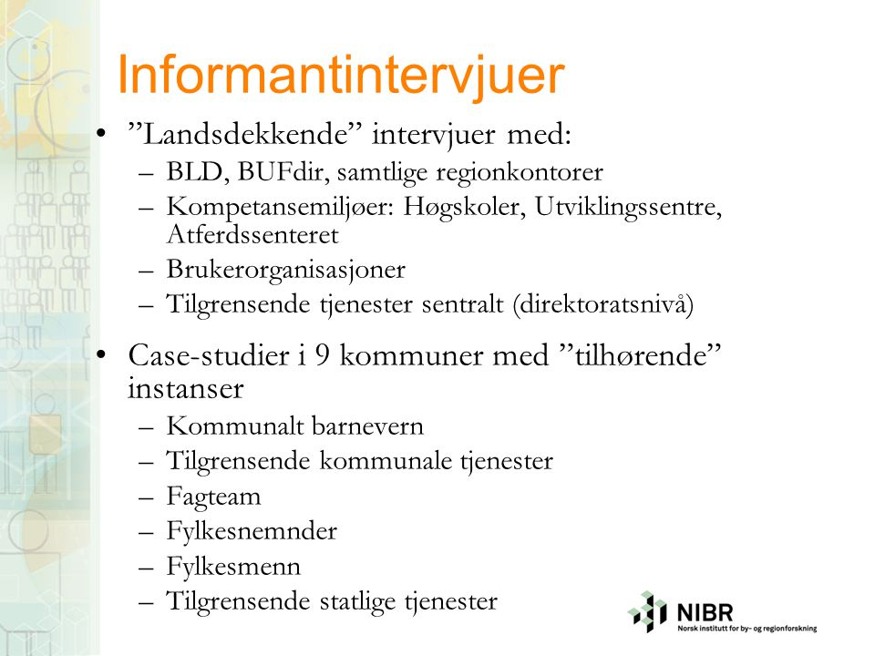 Informantintervjuer Landsdekkende intervjuer med:
