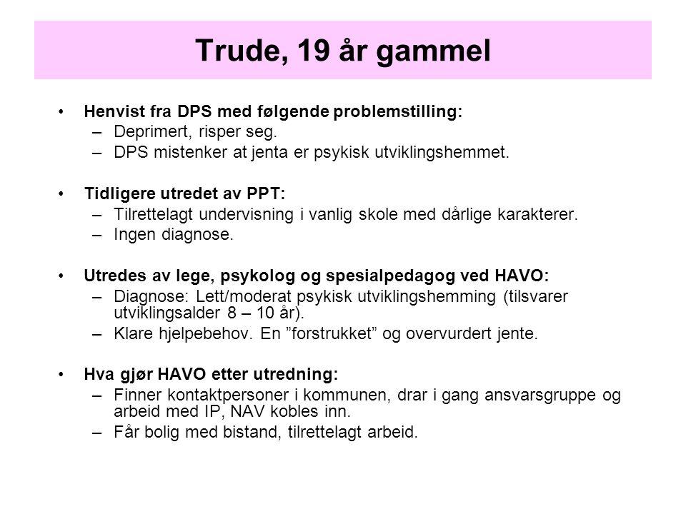 Trude, 19 år gammel Henvist fra DPS med følgende problemstilling: