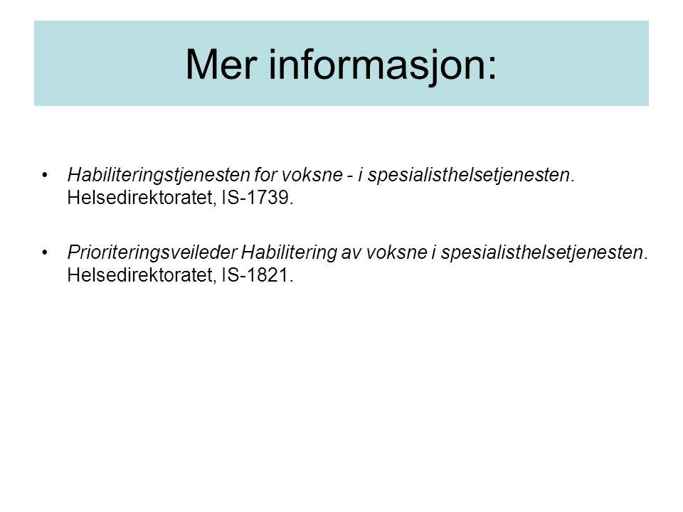 Mer informasjon: Habiliteringstjenesten for voksne - i spesialisthelsetjenesten. Helsedirektoratet, IS-1739.
