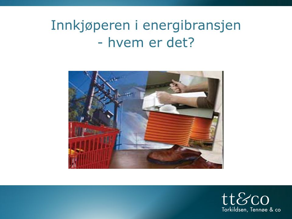 Innkjøperen i energibransjen - hvem er det