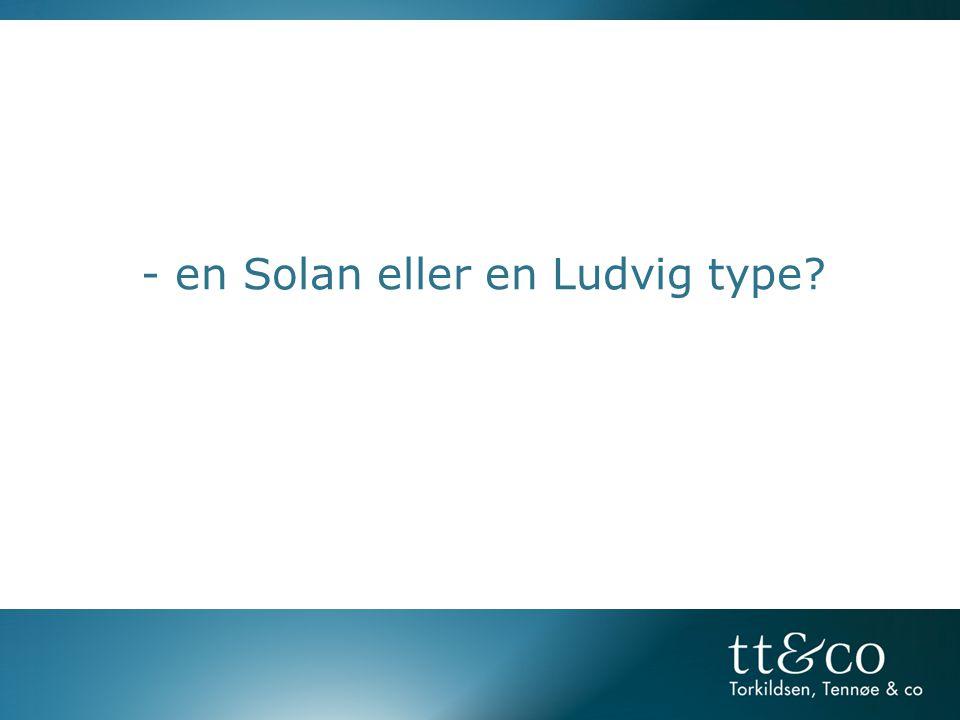 - en Solan eller en Ludvig type