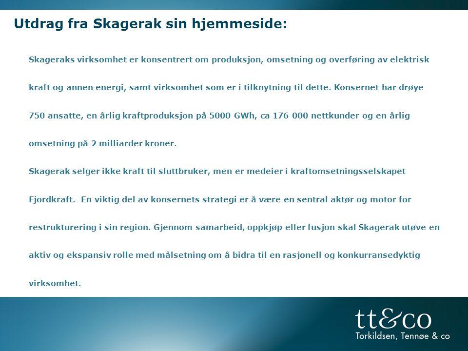 Utdrag fra Skagerak sin hjemmeside: