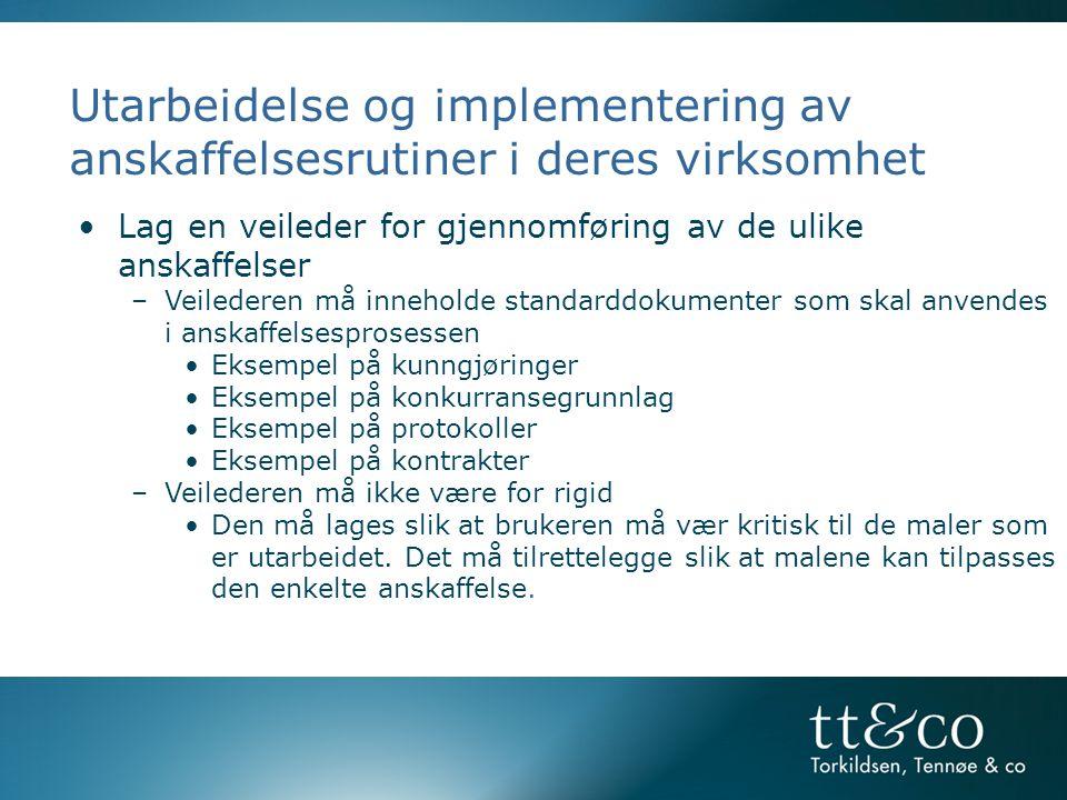 Utarbeidelse og implementering av anskaffelsesrutiner i deres virksomhet