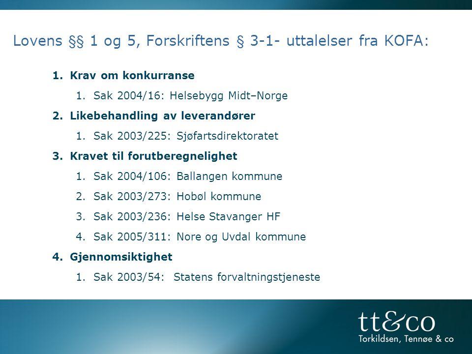 Lovens §§ 1 og 5, Forskriftens § 3-1- uttalelser fra KOFA:
