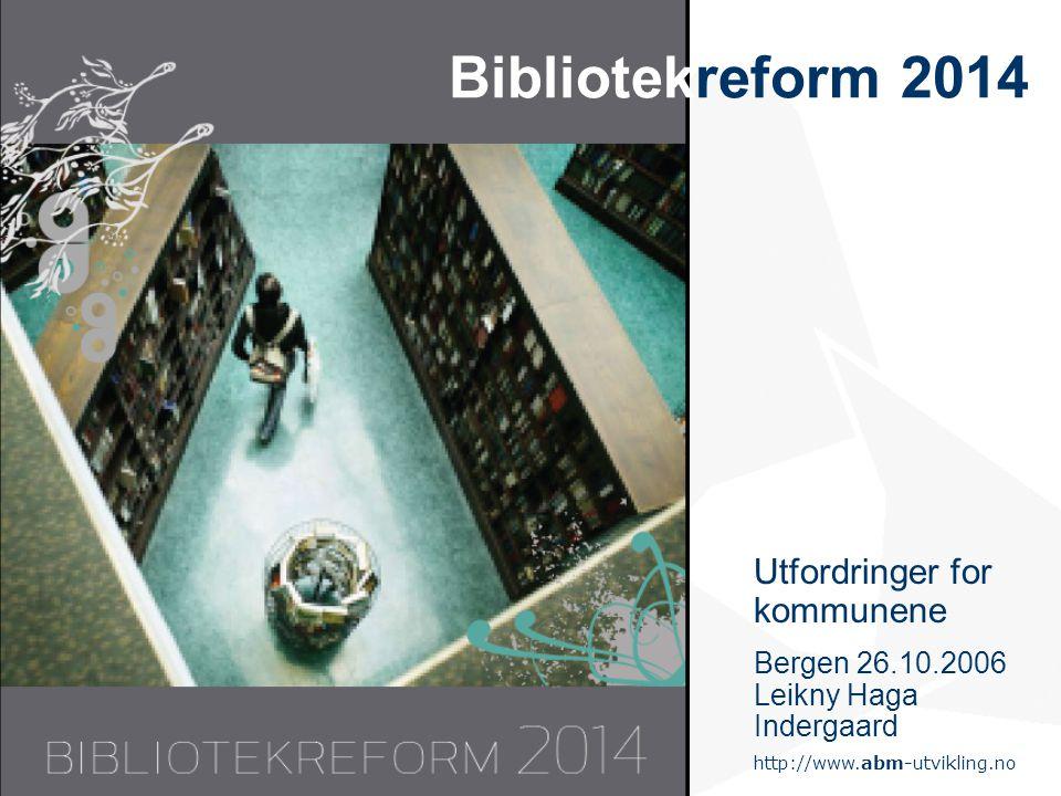 Bibliotekreform 2014 Utfordringer for kommunene