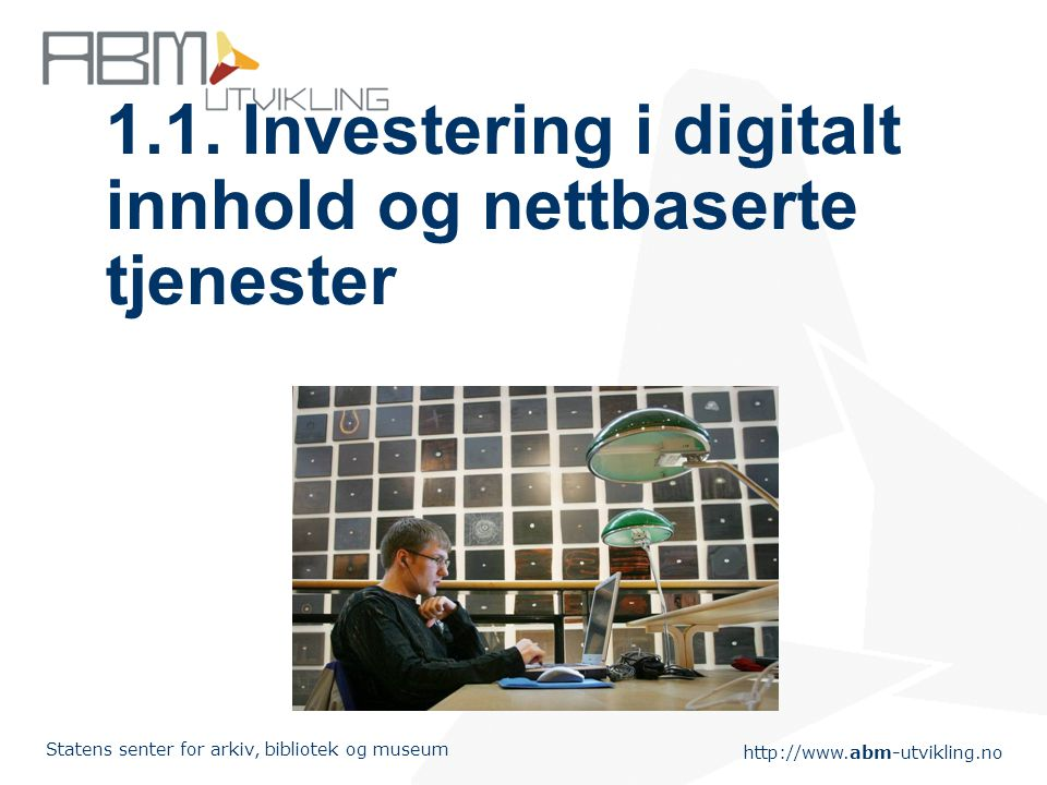 1.1. Investering i digitalt innhold og nettbaserte tjenester