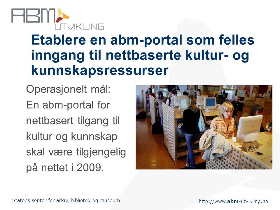 Etablere en abm-portal som felles inngang til nettbaserte kultur- og kunnskapsressurser