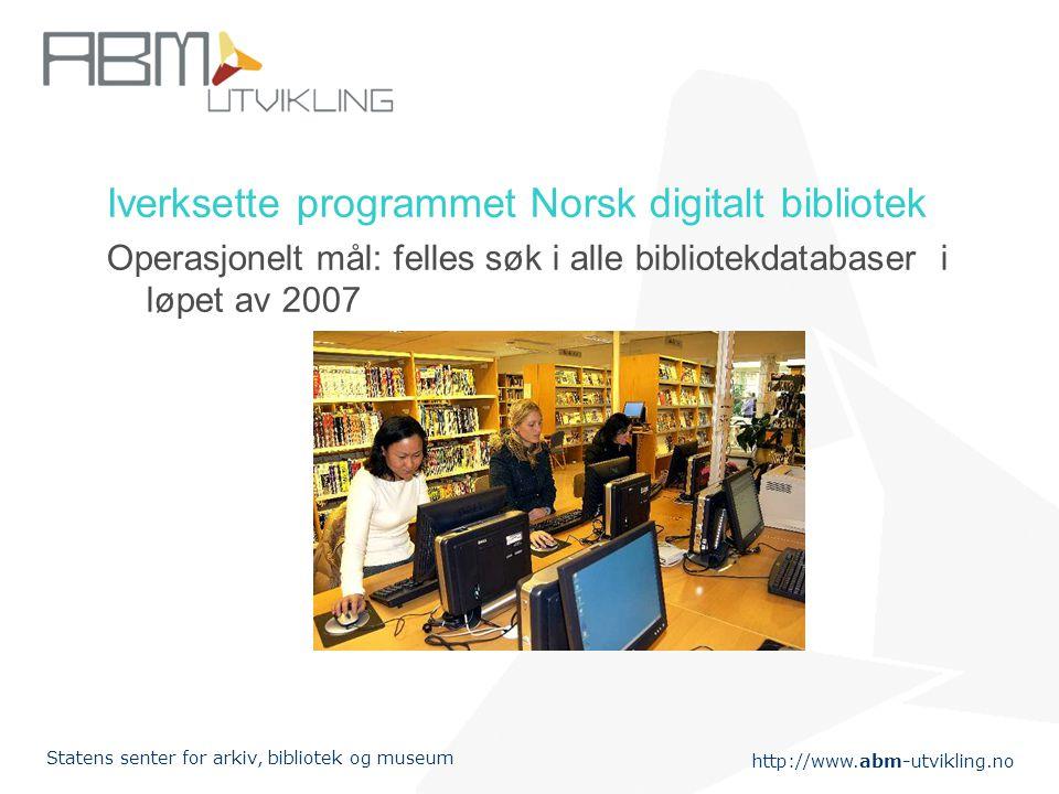 Iverksette programmet Norsk digitalt bibliotek