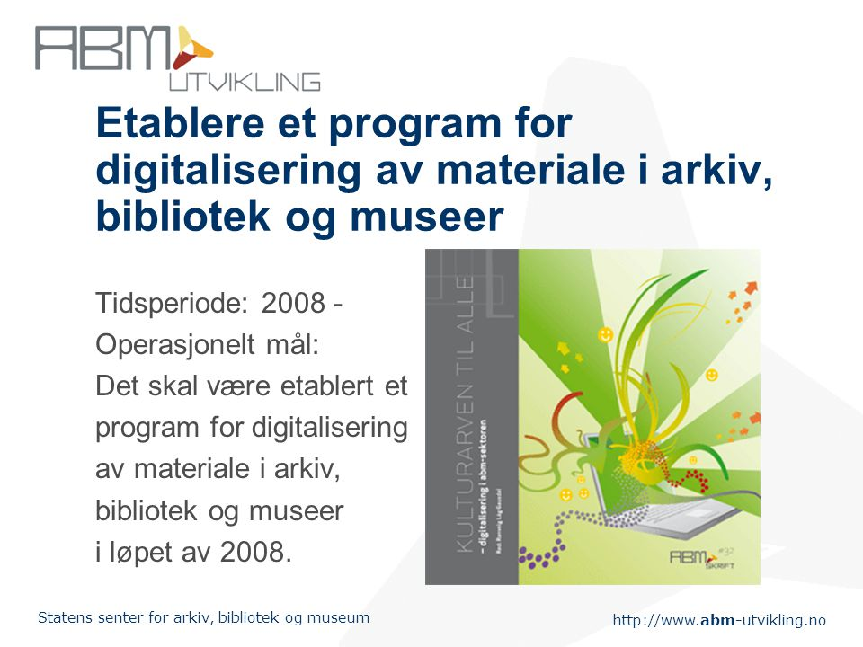 Etablere et program for digitalisering av materiale i arkiv, bibliotek og museer