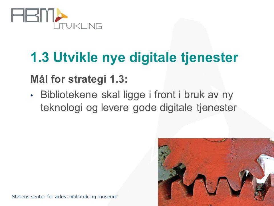 1.3 Utvikle nye digitale tjenester