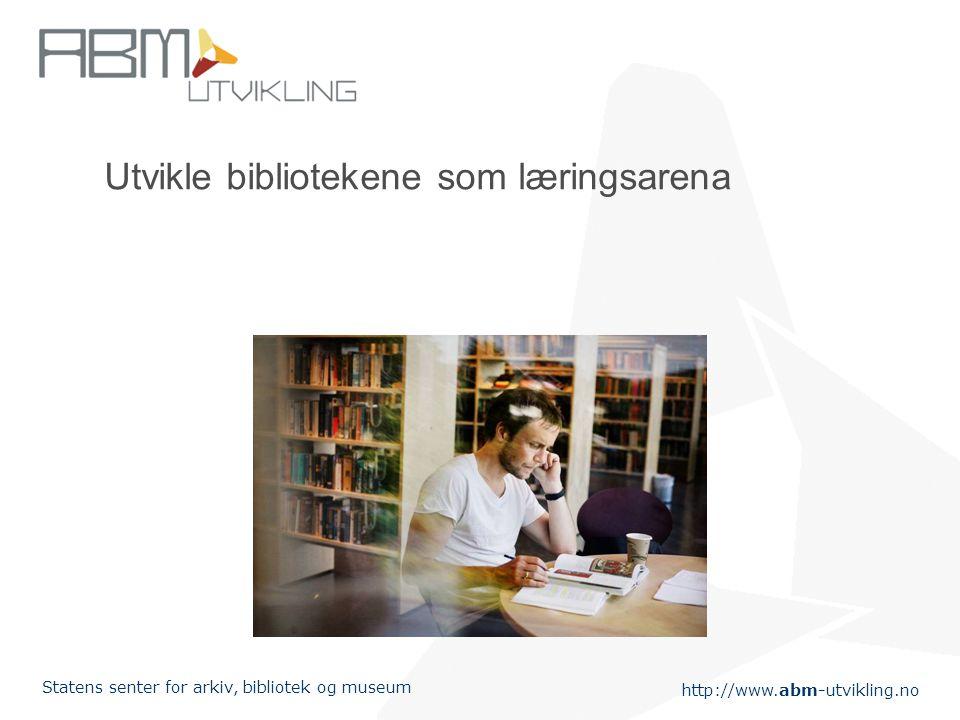 Utvikle bibliotekene som læringsarena
