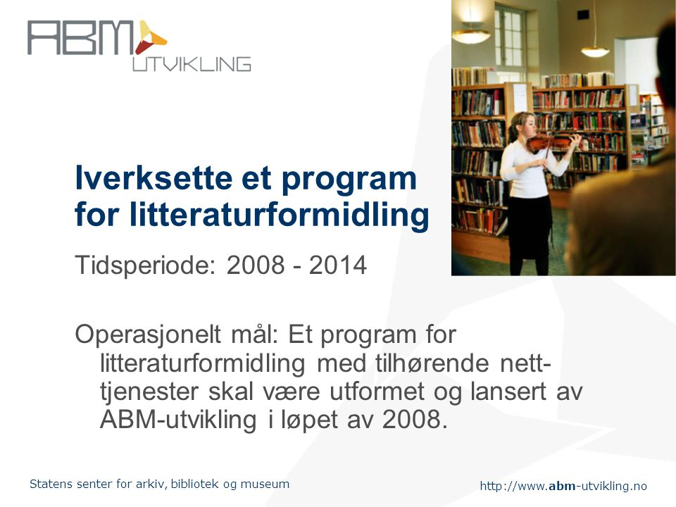 Iverksette et program for litteraturformidling
