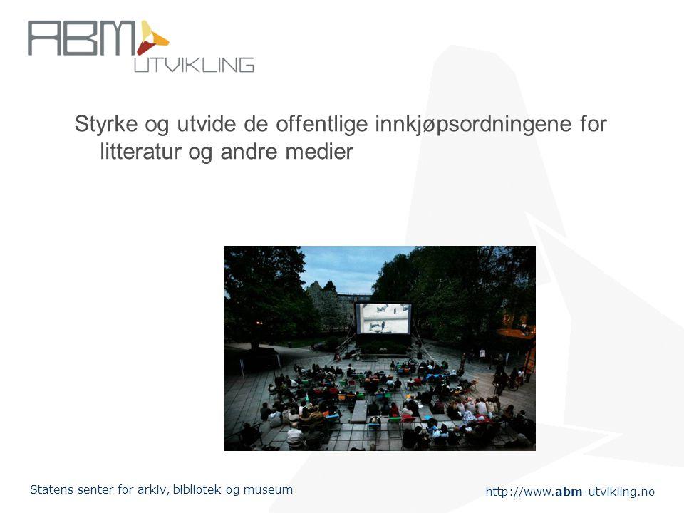 Styrke og utvide de offentlige innkjøpsordningene for litteratur og andre medier