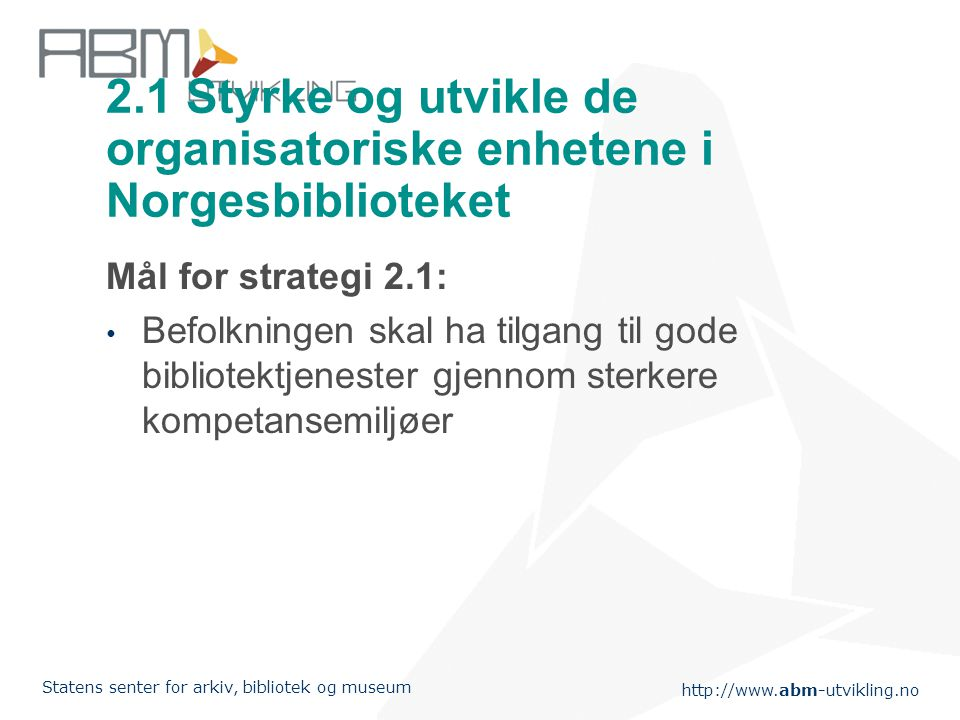 2.1 Styrke og utvikle de organisatoriske enhetene i Norgesbiblioteket