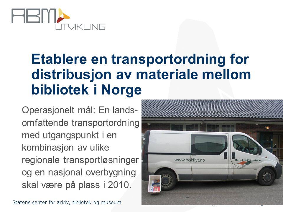 Etablere en transportordning for distribusjon av materiale mellom bibliotek i Norge