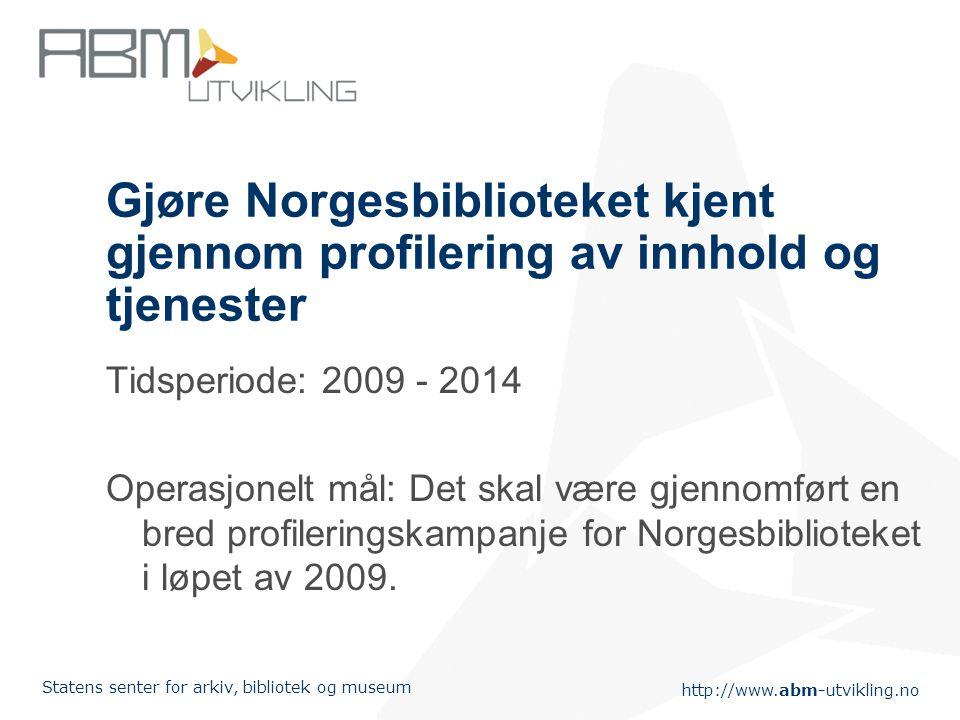 Gjøre Norgesbiblioteket kjent gjennom profilering av innhold og tjenester