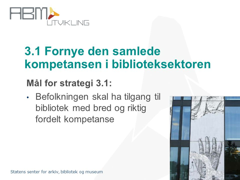 3.1 Fornye den samlede kompetansen i biblioteksektoren