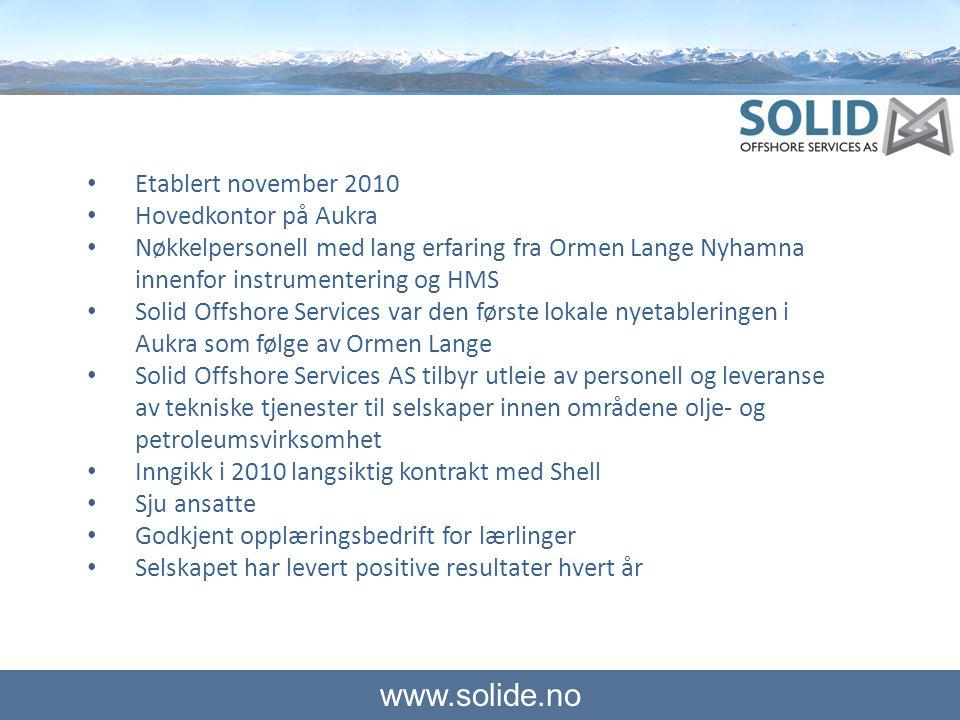 Etablert november 2010 Hovedkontor på Aukra. Nøkkelpersonell med lang erfaring fra Ormen Lange Nyhamna innenfor instrumentering og HMS.