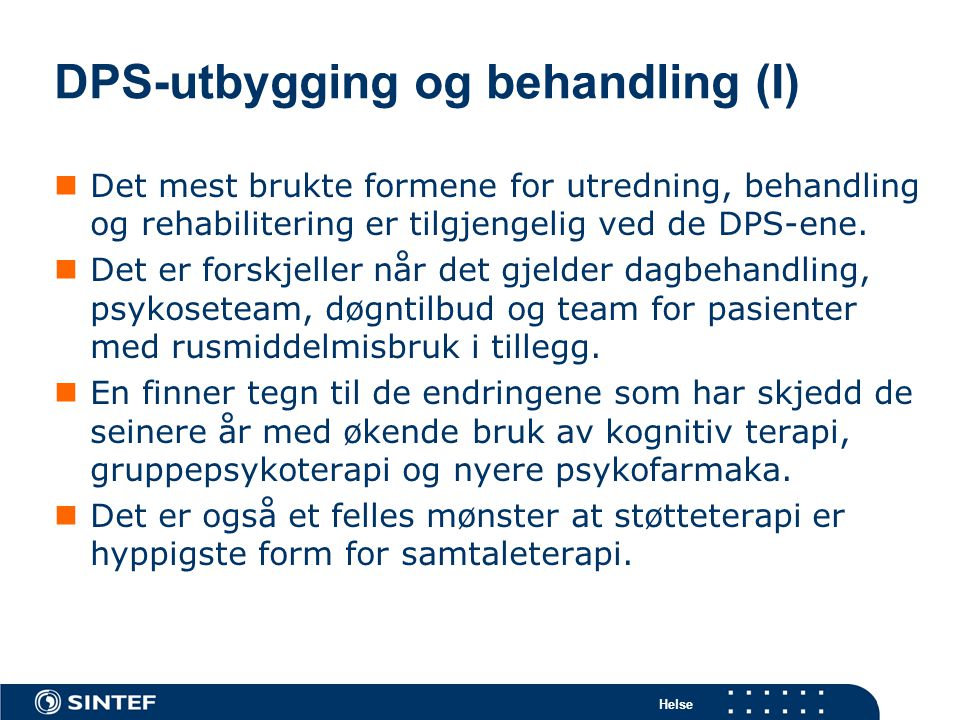DPS-utbygging og behandling (I)