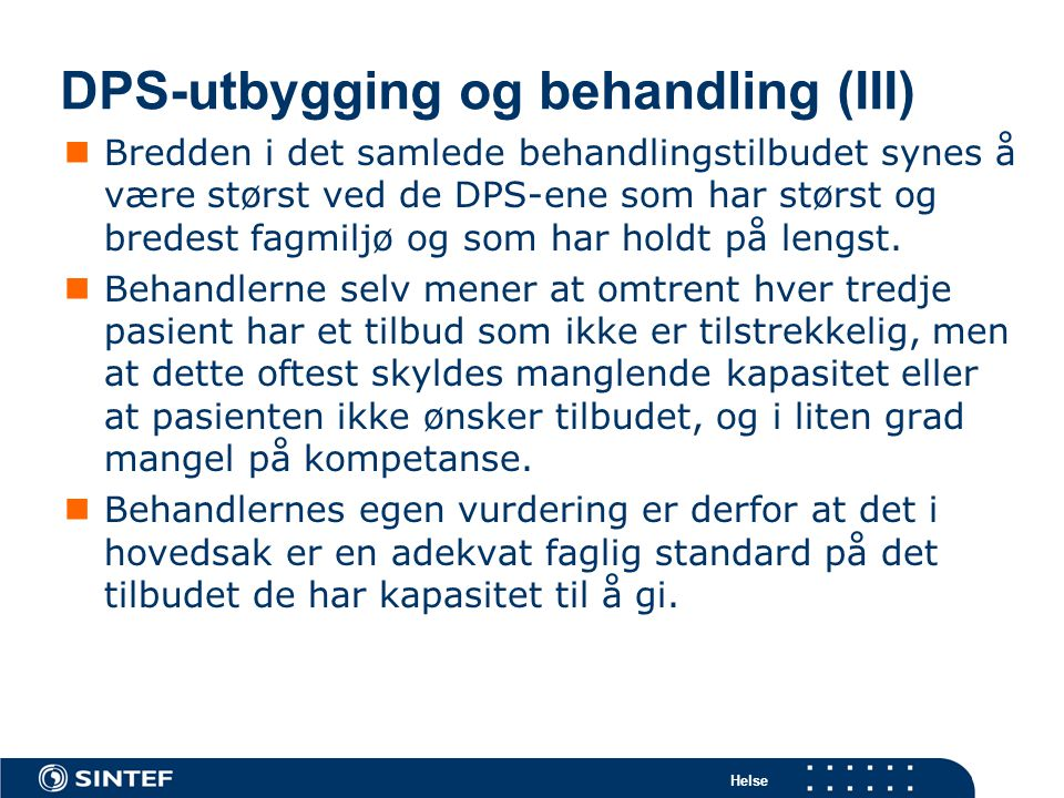 DPS-utbygging og behandling (III)