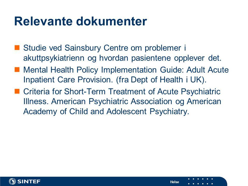 Relevante dokumenter Studie ved Sainsbury Centre om problemer i akuttpsykiatrienn og hvordan pasientene opplever det.