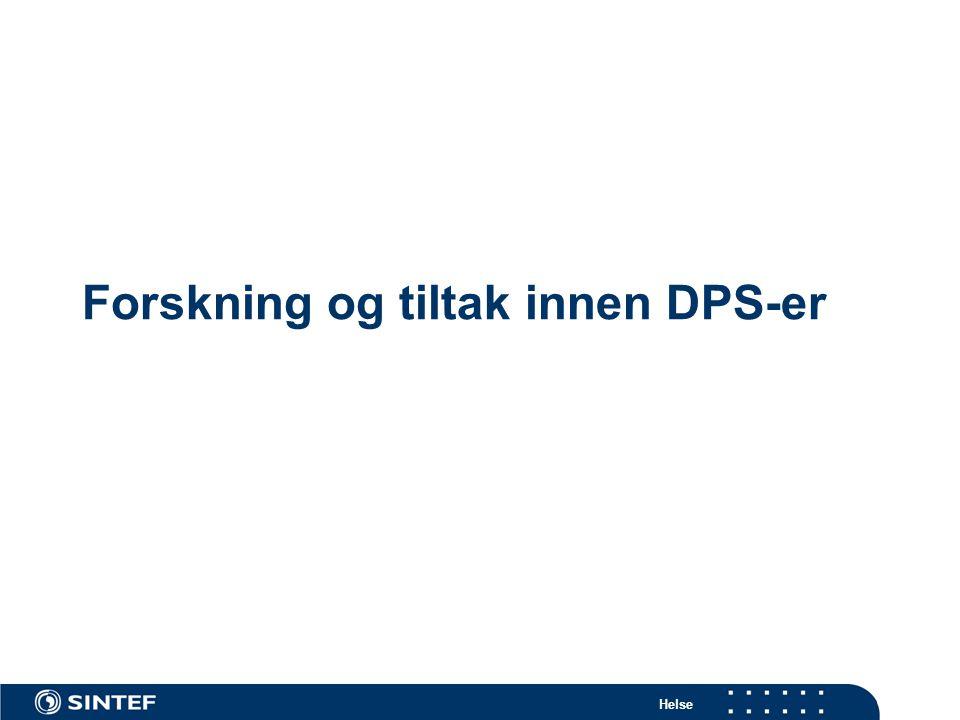 Forskning og tiltak innen DPS-er