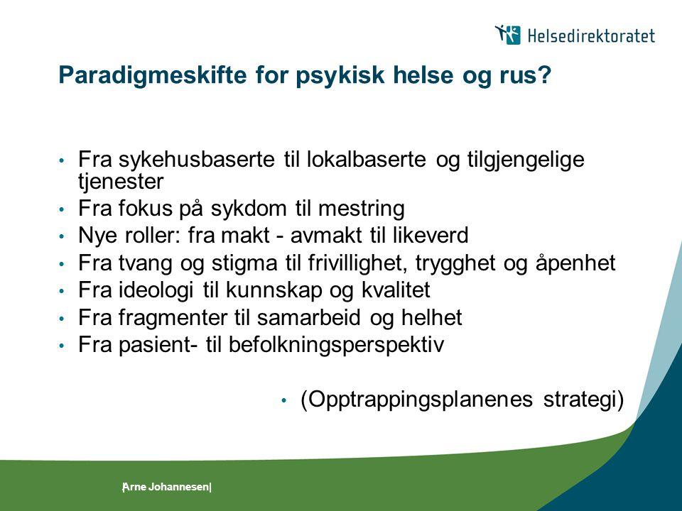 Paradigmeskifte for psykisk helse og rus