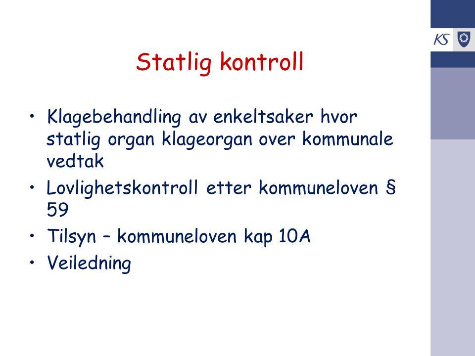 Statlig kontroll Klagebehandling av enkeltsaker hvor statlig organ klageorgan over kommunale vedtak.