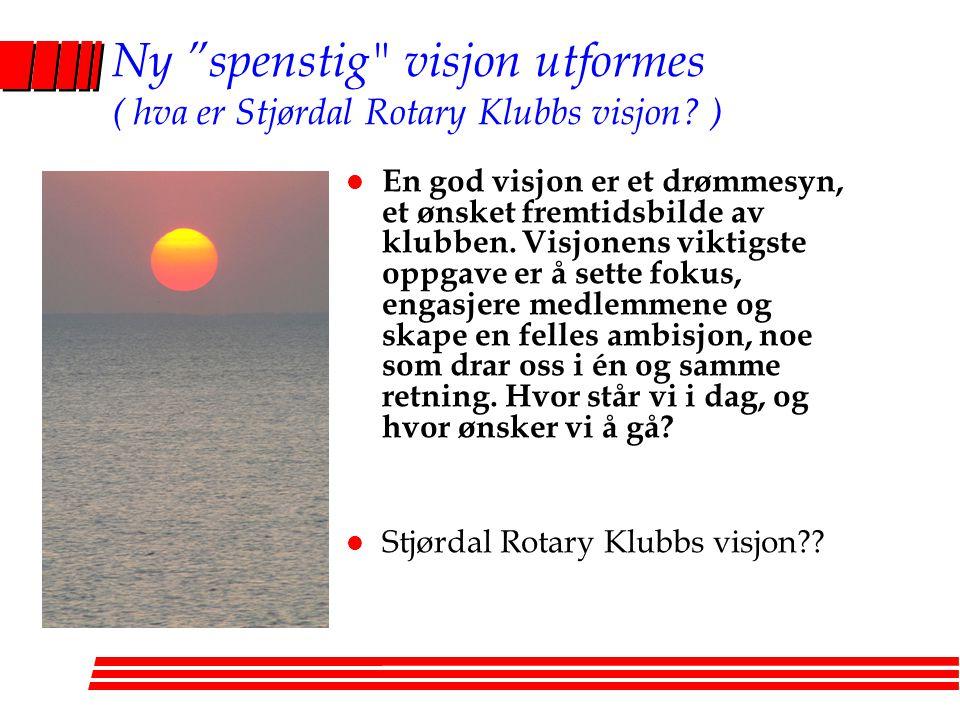 Ny spenstig visjon utformes ( hva er Stjørdal Rotary Klubbs visjon )