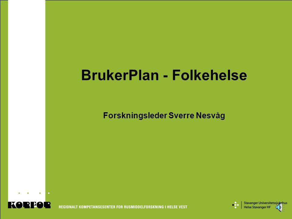 BrukerPlan - Folkehelse Forskningsleder Sverre Nesvåg