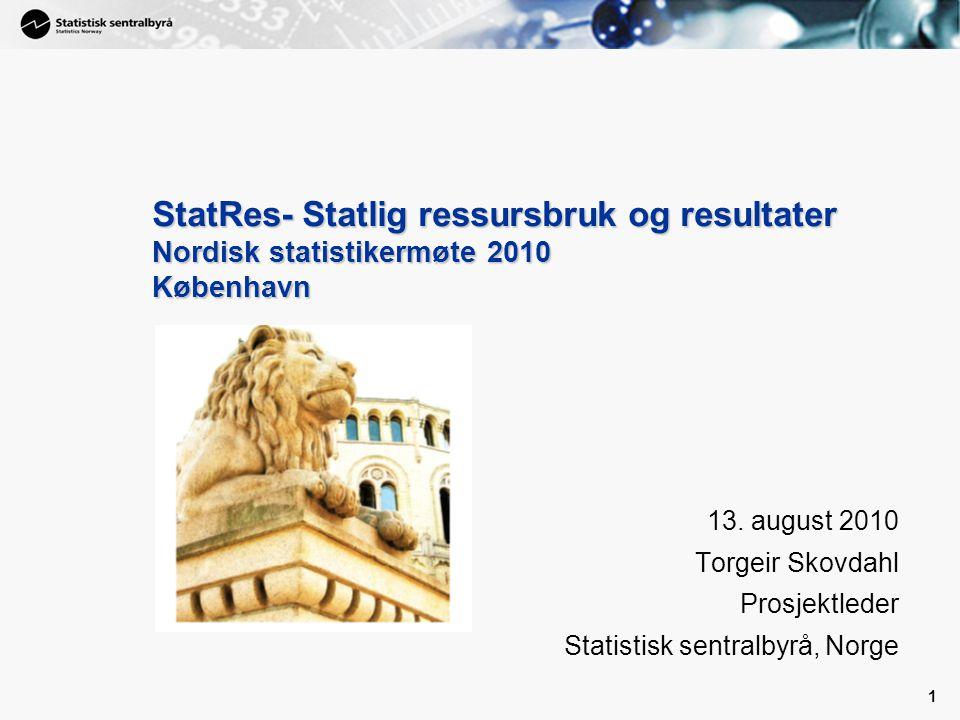 StatRes- Statlig ressursbruk og resultater Nordisk statistikermøte 2010 København