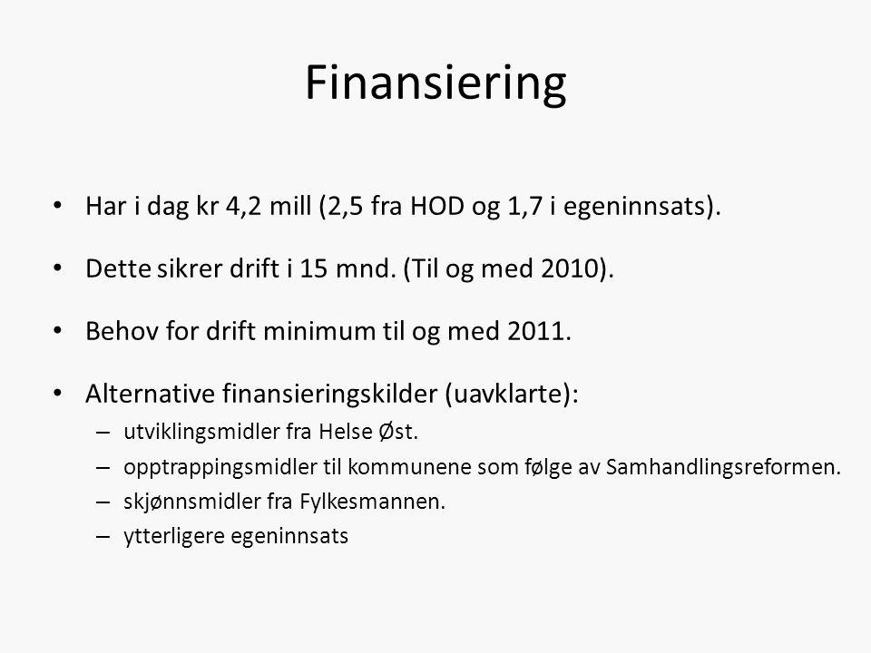 Finansiering Har i dag kr 4,2 mill (2,5 fra HOD og 1,7 i egeninnsats).