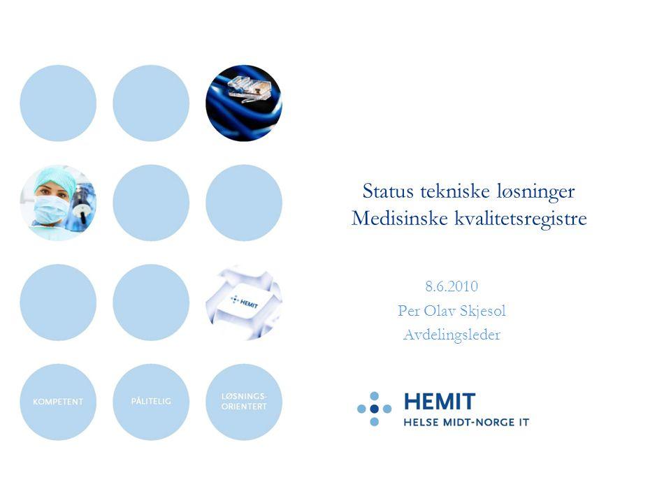 Status tekniske løsninger Medisinske kvalitetsregistre