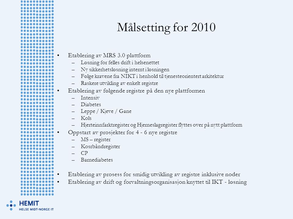 Målsetting for 2010 Etablering av MRS 3.0 plattform