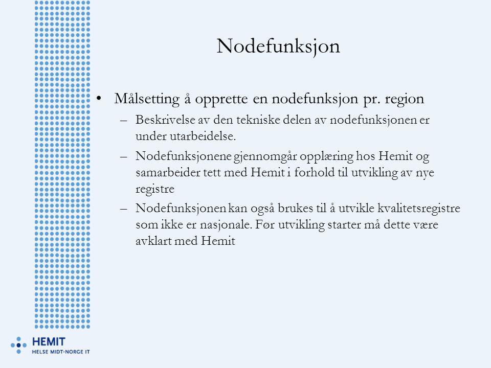 Nodefunksjon Målsetting å opprette en nodefunksjon pr. region