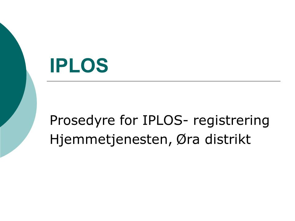 Prosedyre for IPLOS- registrering Hjemmetjenesten, Øra distrikt