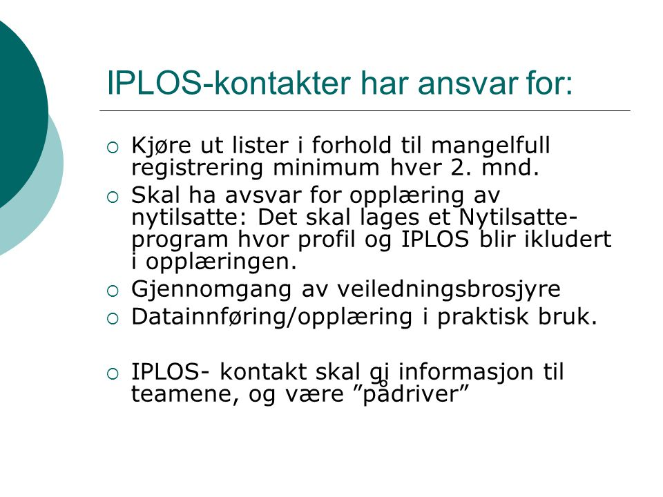 IPLOS-kontakter har ansvar for: