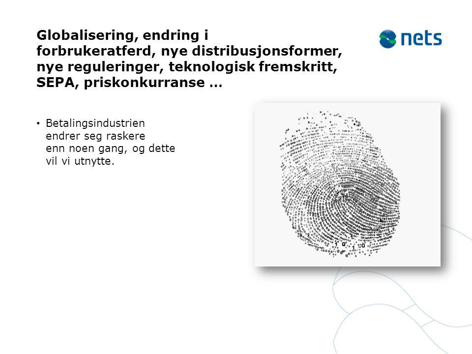 Globalisering, endring i forbrukeratferd, nye distribusjonsformer, nye reguleringer, teknologisk fremskritt, SEPA, priskonkurranse …