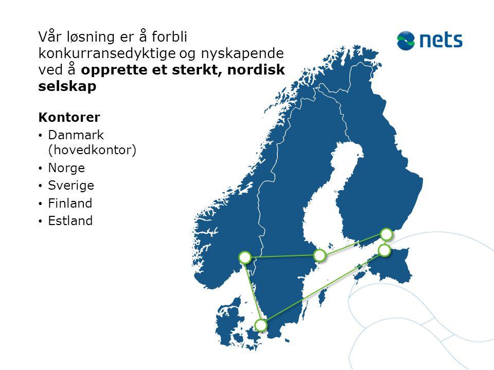 Vår løsning er å forbli konkurransedyktige og nyskapende ved å opprette et sterkt, nordisk selskap