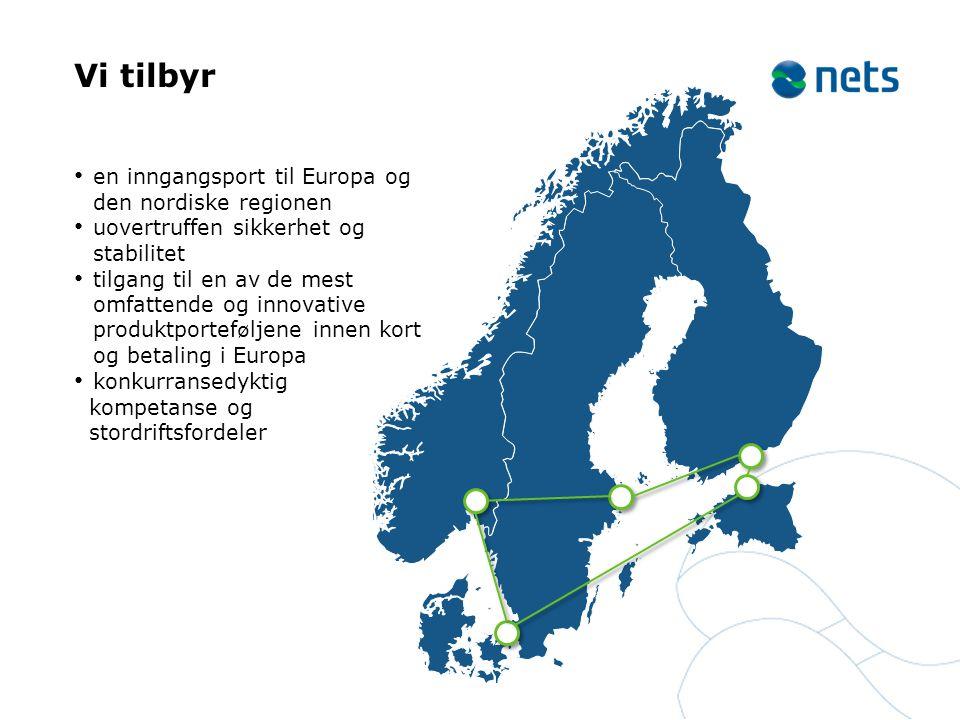 Vi tilbyr en inngangsport til Europa og den nordiske regionen