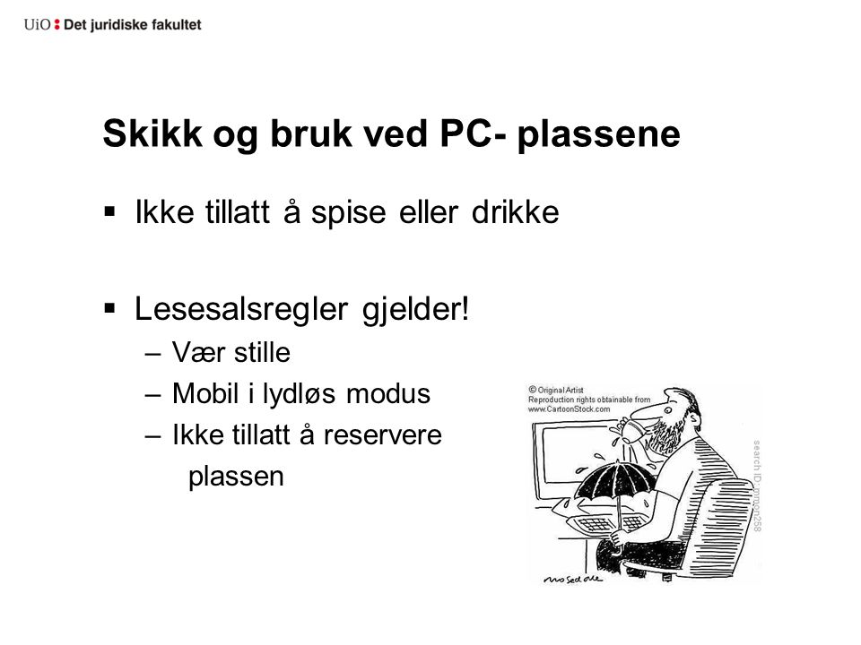 Skikk og bruk ved PC- plassene